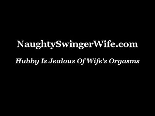 Hubby is jealous of wife s orgasms
